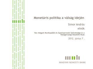 Monetáris politika a válság idején
