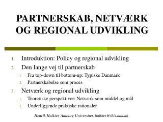 PARTNERSKAB, NETVÆRK OG REGIONAL UDVIKLING