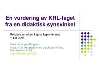 En vurdering av KRL-faget fra en didaktisk synsvinkel