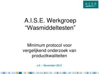 """A.I.S.E. Werkgroep  """"Wasmiddeltesten"""""""