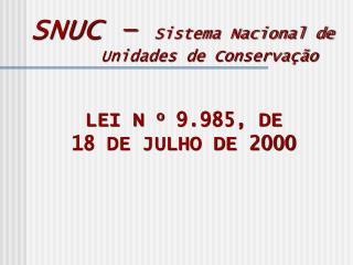 LEI N  o  9.985, DE 18 DE JULHO DE 2000