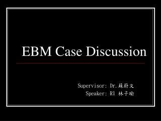 EBM Case Discussion