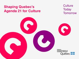 Shaping Quebec's  Agenda 21 for Culture
