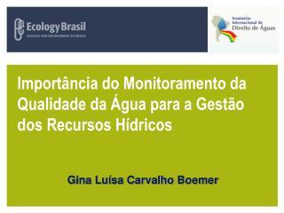 Importância do Monitoramento da Qualidade da Água para a Gestão dos Recursos Hídricos