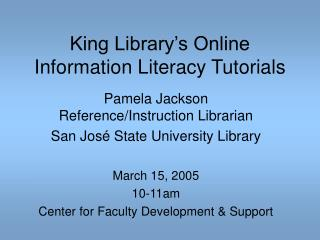 King Library�s Online Information Literacy Tutorials