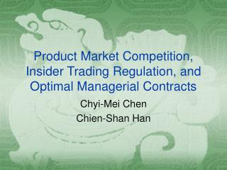 Product Market Competition, Insider Trading Regulation, and Optimal Managerial Contracts