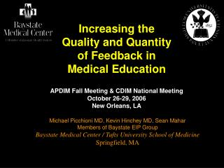 Increasing the Quality and Quantity of Feedback in Medical Education