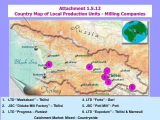Attachment 1.5.12  Country Map of Local Production Units - Milling Companies