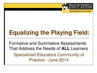 Equalizing the Playing Field: