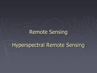 Remote Sensing Hyperspectral Remote Sensing