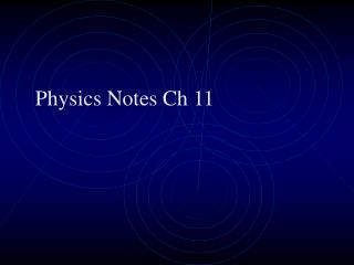 Physics Notes Ch 11