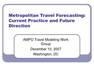 Metropolitan Travel Forecasting: Current Practice and Future Direction