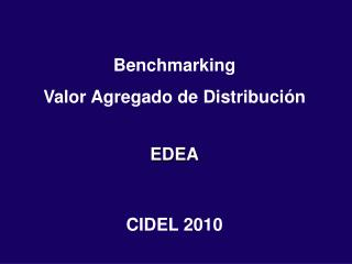 Benchmarking  Valor Agregado de Distribuci�n EDEA CIDEL 2010