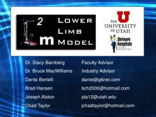 Dr. Stacy Bamberg Faculty Advisor Dr. Bruce MacWilliams Industry Advisor