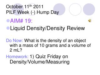 October 11 th  2011 PILF Week (-) Hump Day