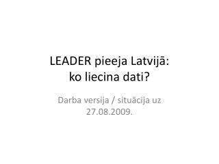 LEADER pieeja Latvijā:  ko liecina dati?