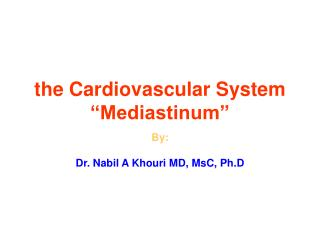 """the Cardiovascular System  """"Mediastinum"""""""