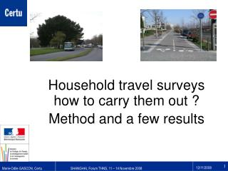 Household travel surveys how to carry them out ? Method and a few results