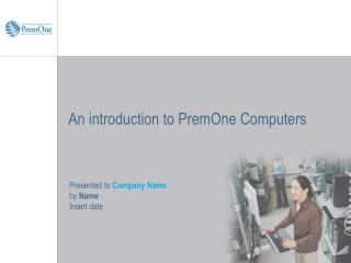 An introduction to PremOne Computers