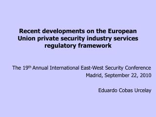 Recent developments on the European Union private security industry services regulatory framework