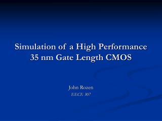 Simulation of a High Performance 35 nm Gate Length CMOS