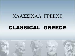 CLASSICAL  GREECE CLASSICAL  GREECE
