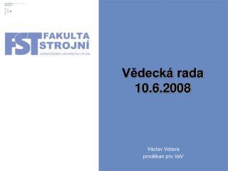 Vědecká rada 10.6.2008