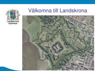 V lkomna till Landskrona