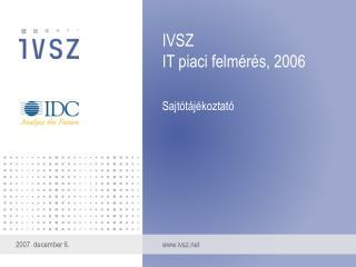 IVSZ IT piaci felmérés, 2006