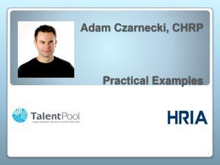 Adam Czarnecki, CHRP Practical Examples