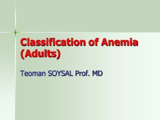 Classification  of  Anemia ( Adults )