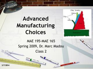 Advanced Manufacturing Choices