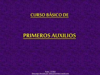 CURSO B SICO DE  PRIMEROS AUXILIOS
