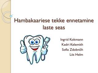 Hambakaariese tekke ennetamine laste seas