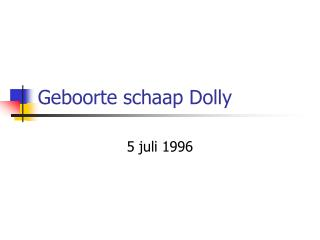 Geboorte schaap Dolly