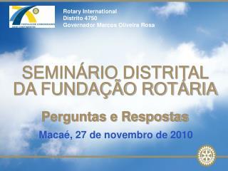 Rotary International  Distrito 4750 Governador Marcos Oliveira Rosa