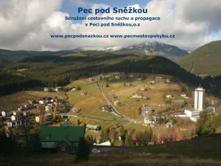 Pec pod Sněžkou Sdru žení cestovního ruchu a propagace  v Peci pod Sněžkou,o.s