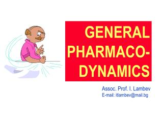 GENERAL PHARMACO- DYNAMICS