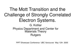 The Mott Transition and the Challenge of Strongly Correlated Electron Systems.