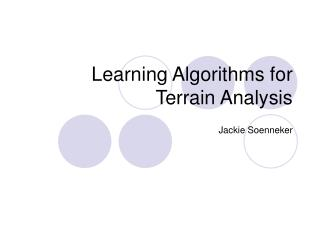 Learning Algorithms for Terrain Analysis