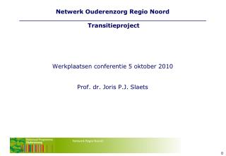 Netwerk Ouderenzorg Regio Noord  Transitieproject