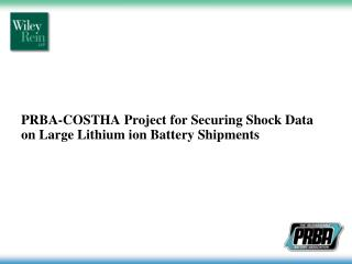 PRBA-COSTHA Project for Securing Shock Data on Large Lithium ion Battery Shipments