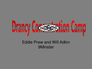 Eddie Prew and Will Adkin 9Minster