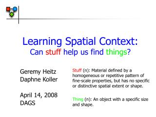 Learning Spatial Context: Can  stuff  help us find  things ?