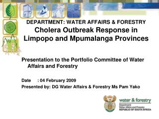 DEPARTMENT: WATER AFFAIRS & FORESTRY Cholera Outbreak Response in Limpopo and Mpumalanga Provinces