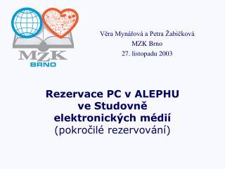 Rezervace PC v ALEPHU  ve Studovně elektronických médií (pokročilé rezervování)