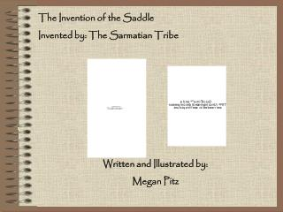 The Invention of the Saddle Invented by: The Sarmatian Tribe