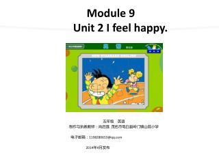 Module 9 Unit 2 I feel happy.
