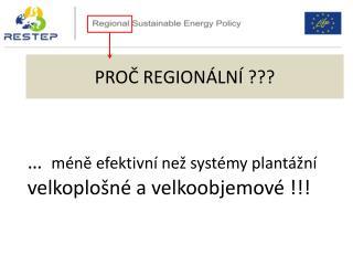 …   méně efektivní než systémy plantážní velkoplošné a velkoobjemové !!!