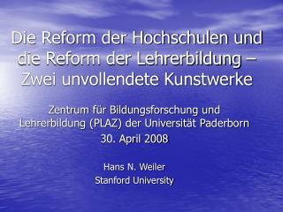 Die Reform der Hochschulen und die Reform der Lehrerbildung – Zwei unvollendete Kunstwerke